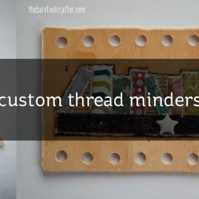 custom thread minders