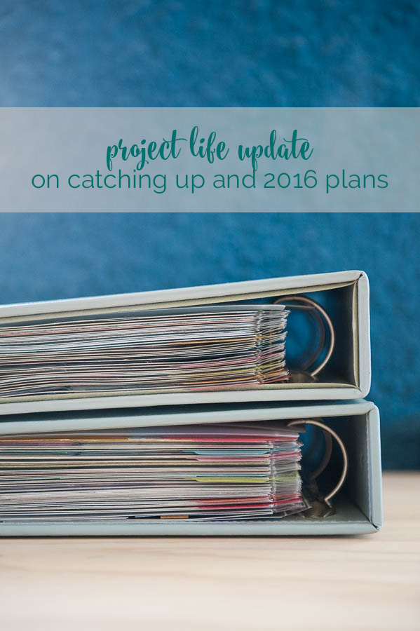 on how I plan to ctach up on 2015 and keep on top of project life in 2016